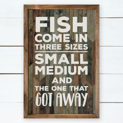 Fish Come In Three Sizes Wall Sign