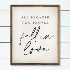 All Because Two People Fell In Love White Wall Sign