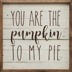 You Are The Pumpkin To My Pie Whitewash Wall Art