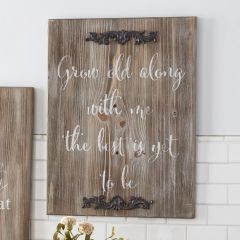 Grow Old Inspirational Rustic Wall Sign
