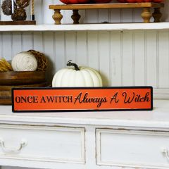 Always A Witch Halloween Sign