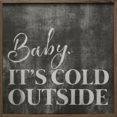 Baby Its Cold Outside Rustic Wall Sign