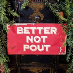 Better Not Pout Hanging Sign Set of 2
