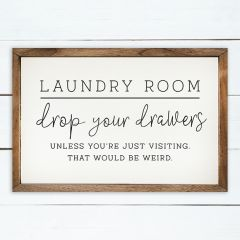 Drop Your Drawers Laundry Room Sign