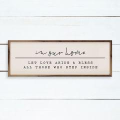 In Our Home Let Love Abide Framed Sign