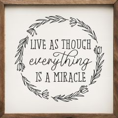 Everything Is A Miracle Inspirational Wall Sign
