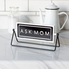 Ask Mom Or Dad Tabletop Sign