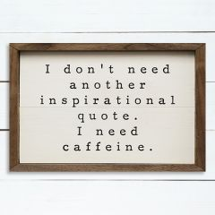 I Need Caffeine Sign