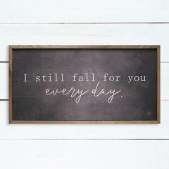 I Still Fall For You Everyday Black Framed Sign