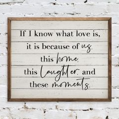 If I Know What Love Is Inspirational Sign