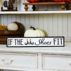 If The Shoes Fits Halloween Sign