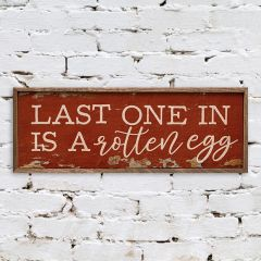 Last One In Wall Sign