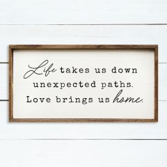 Life Takes Us Framed Wall Sign