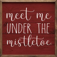 Meet Me Under The Mistletoe Framed Holiday Sign