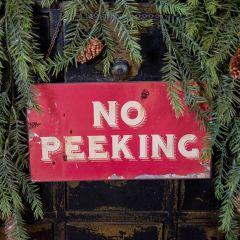 No Peeking Hanging Holiday Sign