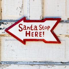 Santa Stop Here Arrow Wall Sign