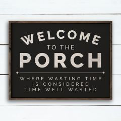 Welcome To The Porch Black Sign
