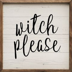 Witch Please Whitewash Framed Wall Sign